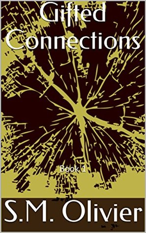 Gifted Connections Book 1 by S.M. Olivier