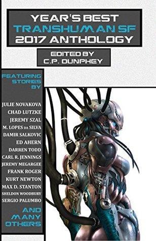 Year's Best Transhuman SF 2017 Anthology