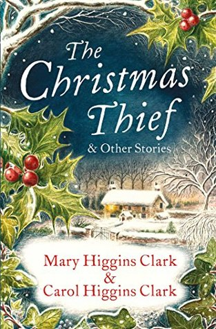 The Christmas Thief & other stories: Three delightful stories for the Christmas Season!