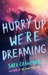 Hurry Up, We're Dreaming (The Muse Chronicles, #2)
