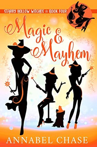 Magic & Mayhem (Starry Hollow Witches #4)