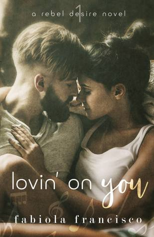 Lovin' On You (Rebel Desire, #1)