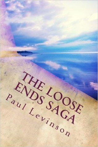 The Loose Ends Saga by Paul Levinson