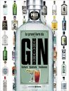 Le Grand Livre Du Gin
