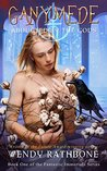 Ganymede: Abducted by the Gods (The Fantastic Immortals, #1)