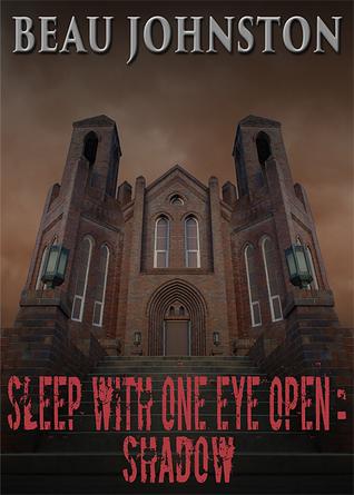 Sleep With One Eye Open: Shadow
