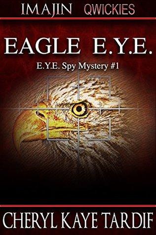 Eagle E.Y.E. (E.Y.E. Spy Mystery Book 2)