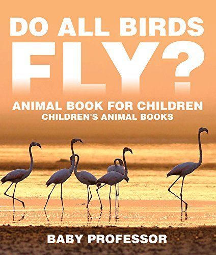 Do All Birds Fly? Animal Book for Children | Children's Animal Books
