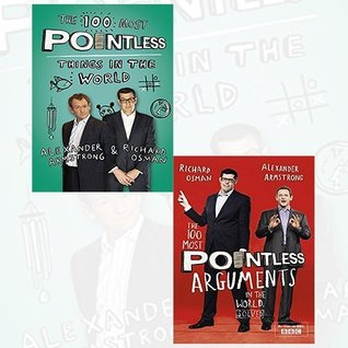 100 Most Pointless 2 Books Bundle Collection (The 100 Most Pointless Things in the World: A pointless book written by the presenters of the hit BBC 1 TV show, The 100 Most Pointless Arguments in the World)