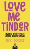 Love Me Tinder by Ricki Schultz