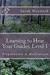 Learning to Hear Your Guides: Level 1: Preparation & Meditation