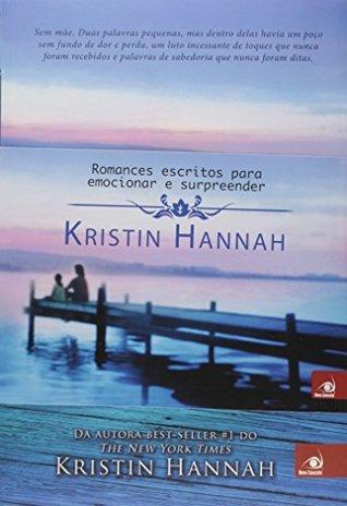 Combo Kristin Hannah: Fim de Ano 2014 - 3 Volumes