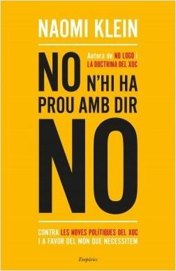 No n'hi ha prou amb dir no. Contra les noves polítiques del xoc i a favor del món que necessitem