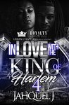 In Love With The King Of Harlem 3 by Jahquel J.