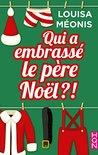 Qui a embrassé le Père Noël? by Louisa Méonis
