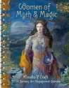 Women of Myth & Magic 2018 Engagement Calendar: Fantasy Art Engagement Calendar