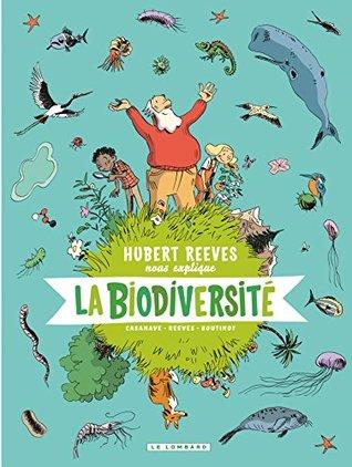 Hubert Reeves nous explique - Tome 1 - La biodiversité
