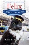 Felix il gatto del treno by Kate Moore