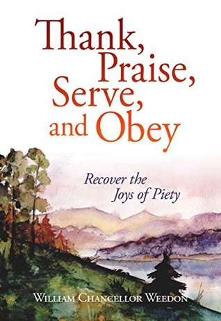 thank-praise-serve-and-obey-recover-the-joys-of-piety