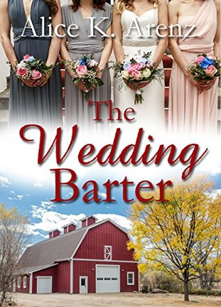 The Wedding Barter by Alice K. Arenz