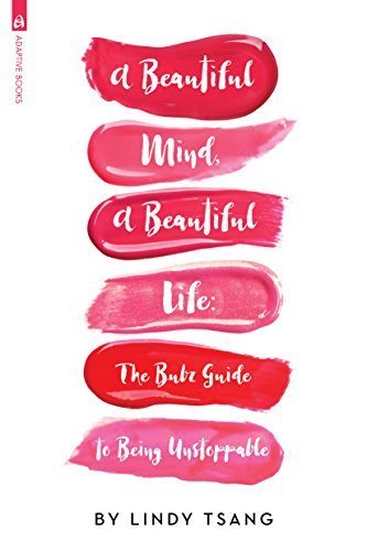 A Beautiful Mind, A Beautiful Life: The Bubz Guide to Being Unstoppable