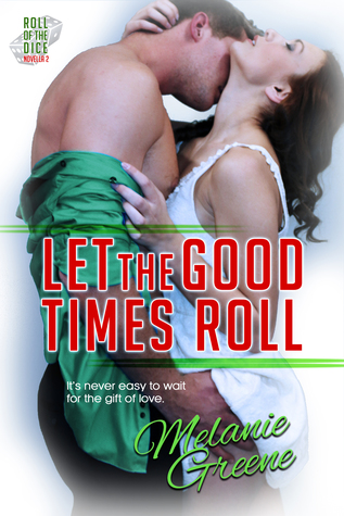 Let the Good Times Roll (Roll of the Dice, #2.5)