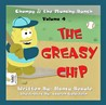 The Greasy Chip (Chompy & the Munchy Bunch, #4)