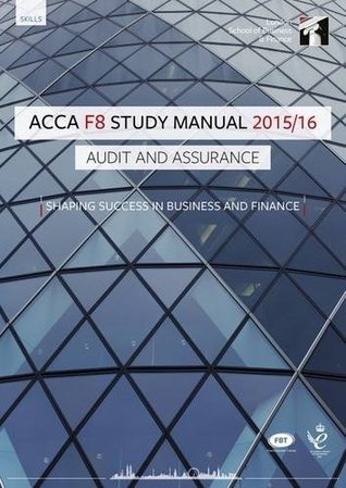 ACCA F8 Audit and Assurance (International) Study Manual Text: For Exams Until June 2016 (Fifth Edition 2015)