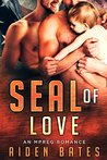 SEAL Of Love: An Mpreg Romance (SEALed With A Kiss, #3)