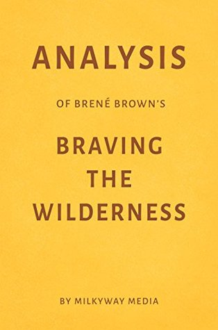 Analysis of Brené Brown's Braving the Wilderness by Milkyway Media