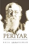 Periyar: The Political Biography of E.V. Ramasamy