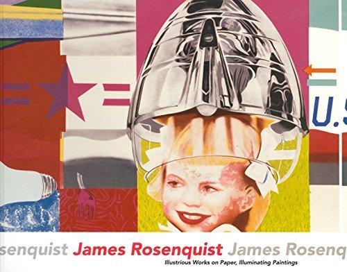 James Rosenquist: Illustrious Works on Paper, Illuminating Paintings