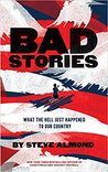 Bad Stories: What the Hell Just Happened to Our Country