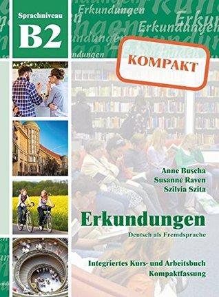 Erkundungen: Kompakt Kurs- und Arbeitsbuch B2 mit CD