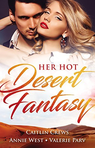 Her Hot Desert Fantasy: Majesty, Mistress...Missing Heir / The Desert King's Pregnant Bride / Desert Justice