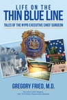 Life on the Thin Blue Line by Gregory  Fried