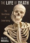 The Life of Death: The Bare Bones of Undertaking