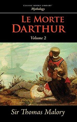 Le Morte Darthur, Vol. 2