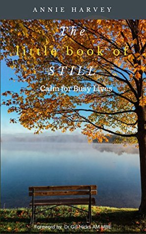 The Little Book of Still: Calm for Busy Lives