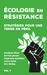 Ecologie en résistance : Stratégies pour une Terre en péril (Vol. 1)