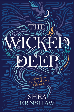The Wicked Deep –  Shea Ernshaw