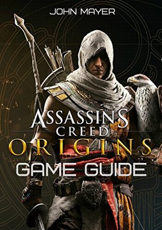 Assassin's Creed Origins Game Guide: Tips, Walkthroughs, Maps and More