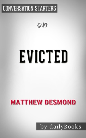 Evicted: Poverty and Profit in the American City by Matthew Desmond   Conversation Starters