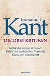 Die drei Kritiken - Kritik der reinen Vernunft. Kritik der pr... by Immanuel Kant