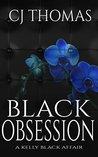 Black Obsession (A Kelly Black Affair Book 3)
