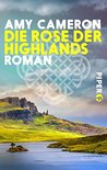 Die Rose der Highlands: Roman