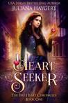 Heart Seeker (The Fire Heart Chronicles, #1)