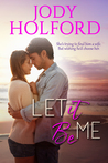 Let It Be Me (Love Unexpected, #1)
