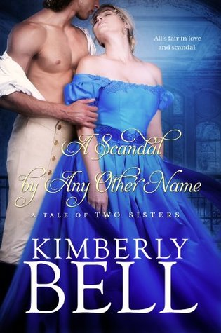 A Scandal By Any Other Name by Kimberly  Bell