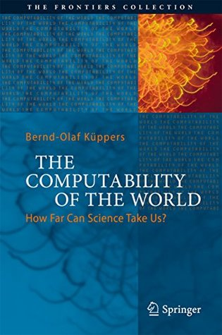 the-computability-of-the-world-how-far-can-science-take-us-the-frontiers-collection